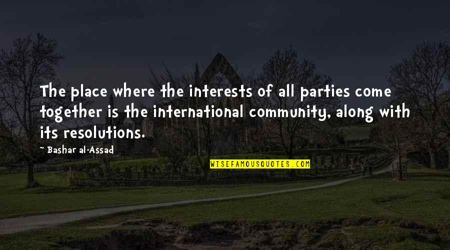 Resolutions Quotes By Bashar Al-Assad: The place where the interests of all parties