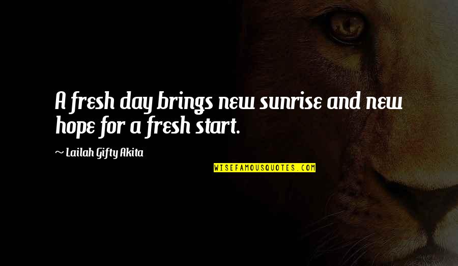 Resolutions Quotes By Lailah Gifty Akita: A fresh day brings new sunrise and new