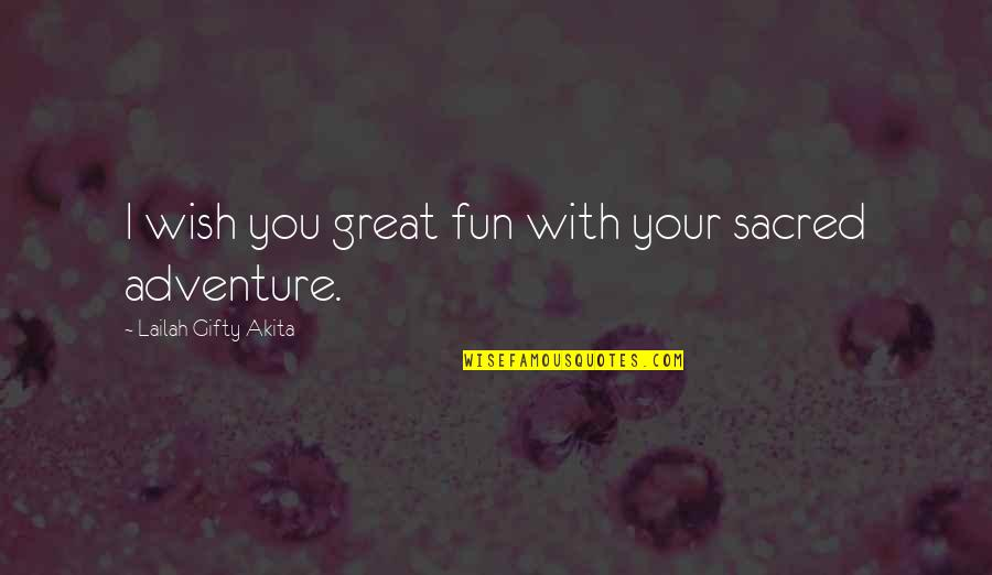Resolutions Quotes By Lailah Gifty Akita: I wish you great fun with your sacred