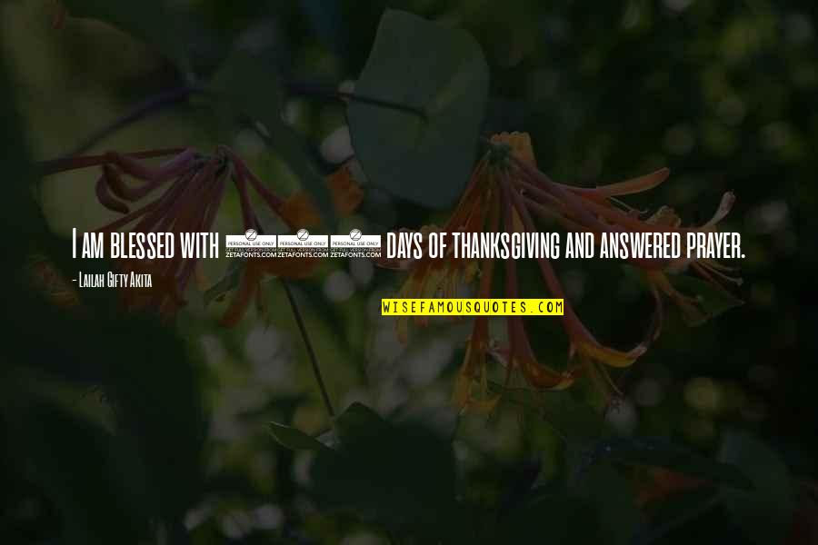 Resolutions Quotes By Lailah Gifty Akita: I am blessed with 365 days of thanksgiving