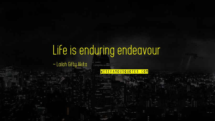 Resolutions Quotes By Lailah Gifty Akita: Life is enduring endeavour