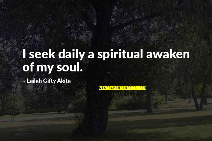 Resolutions Quotes By Lailah Gifty Akita: I seek daily a spiritual awaken of my