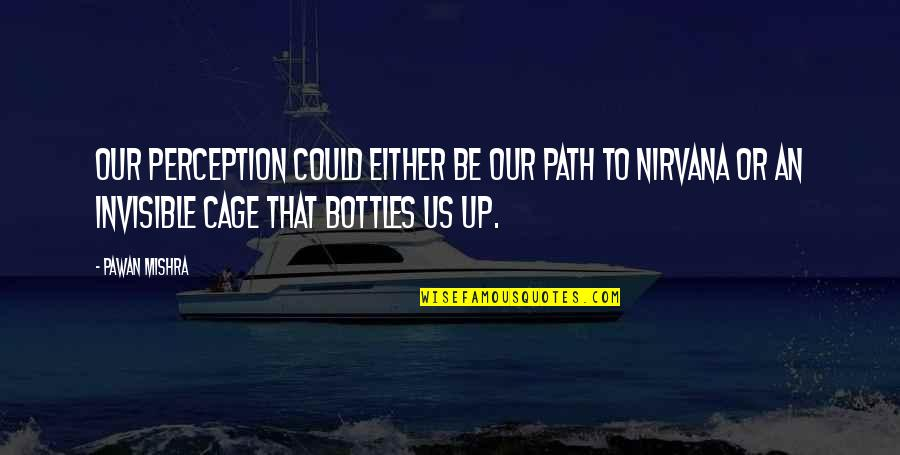 Resolutions Quotes By Pawan Mishra: Our perception could either be our path to