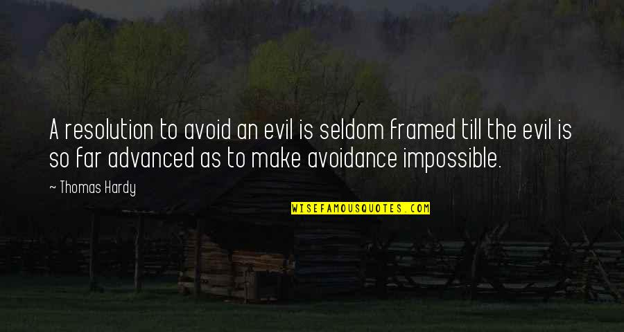 Resolutions Quotes By Thomas Hardy: A resolution to avoid an evil is seldom