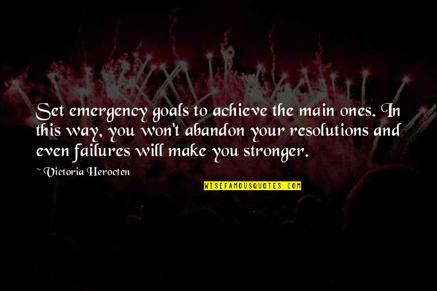 Resolutions Quotes By Victoria Herocten: Set emergency goals to achieve the main ones.