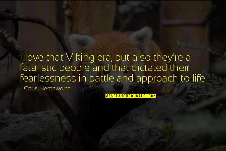 Respect Best Friend Quotes By Chris Hemsworth: I love that Viking era, but also they're