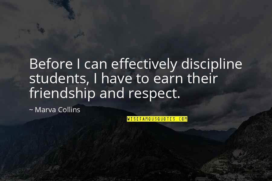 Respect For Students Quotes By Marva Collins: Before I can effectively discipline students, I have