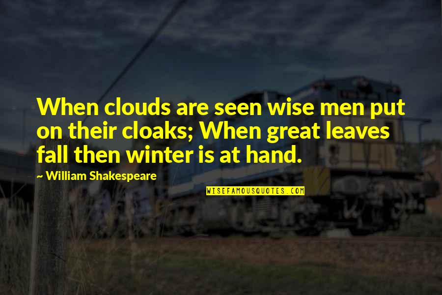 Respect For Students Quotes By William Shakespeare: When clouds are seen wise men put on
