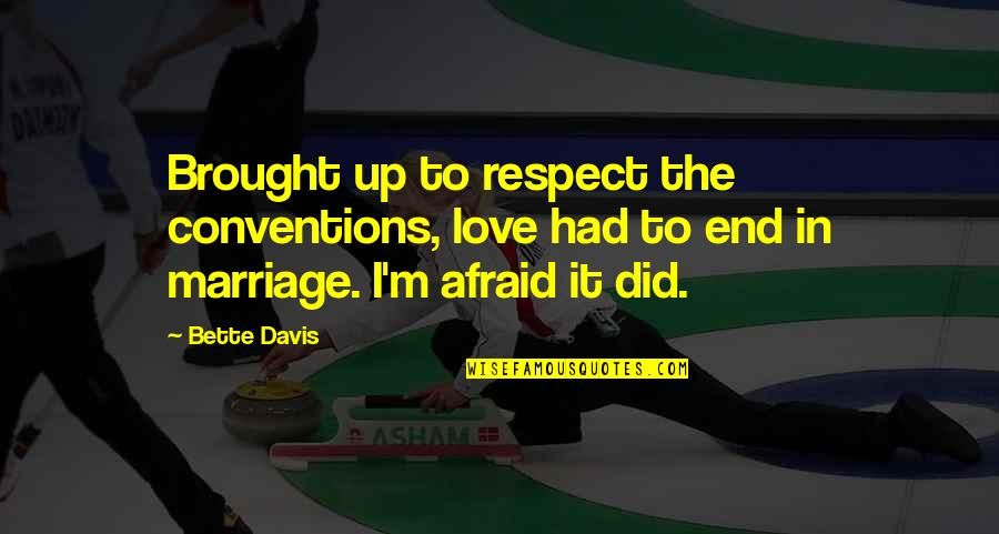 Respect Funny Quotes By Bette Davis: Brought up to respect the conventions, love had