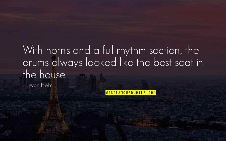Respect Given Quotes By Levon Helm: With horns and a full rhythm section, the