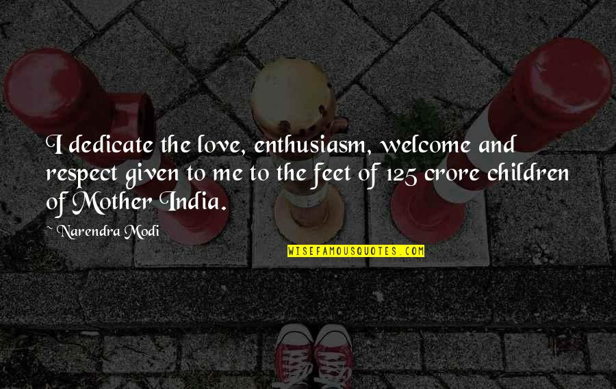 Respect Given Quotes By Narendra Modi: I dedicate the love, enthusiasm, welcome and respect