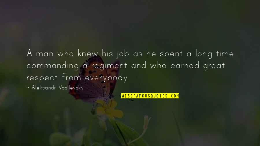 Respect Job Quotes By Aleksandr Vasilevsky: A man who knew his job as he