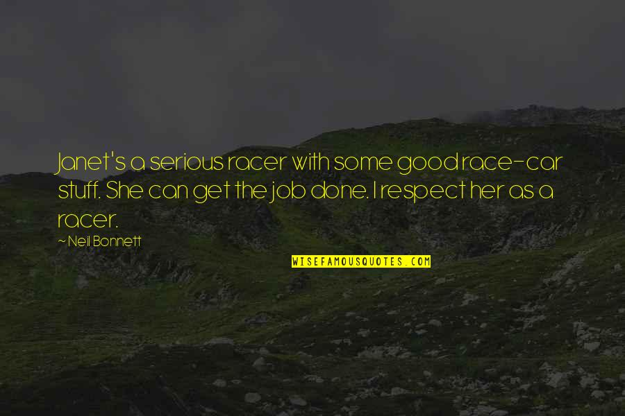 Respect Job Quotes By Neil Bonnett: Janet's a serious racer with some good race-car