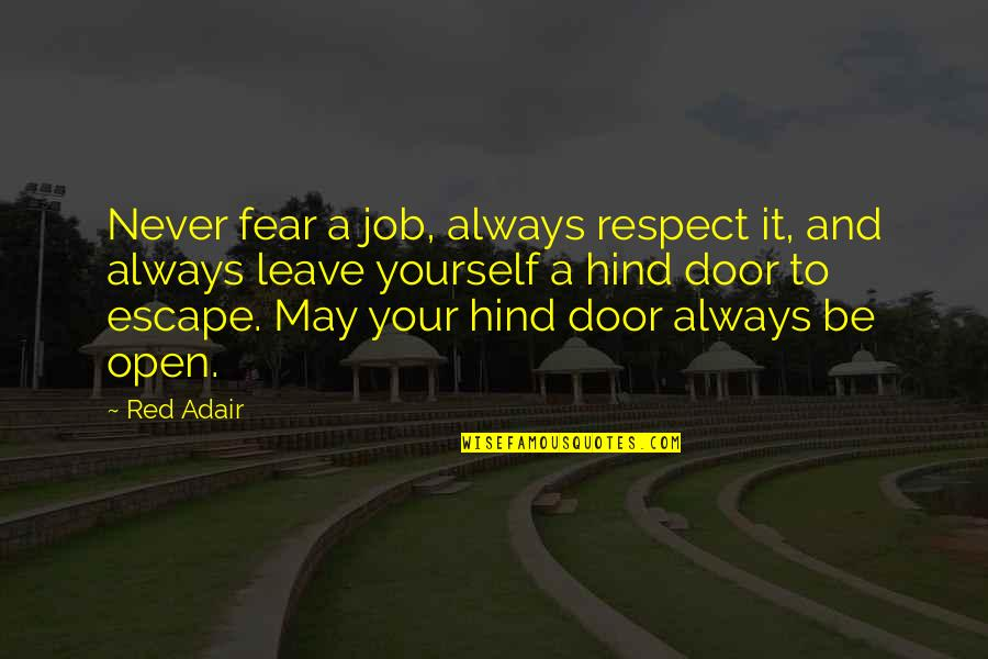 Respect Job Quotes By Red Adair: Never fear a job, always respect it, and