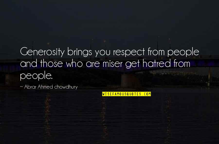 Respect Who You Are Quotes By Abrar Ahmed Chowdhury: Generosity brings you respect from people and those