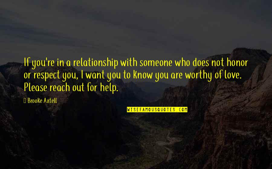 Respect Who You Are Quotes By Brooke Axtell: If you're in a relationship with someone who