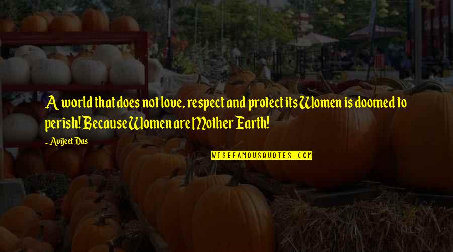 Respect Without Love Quotes By Avijeet Das: A world that does not love, respect and
