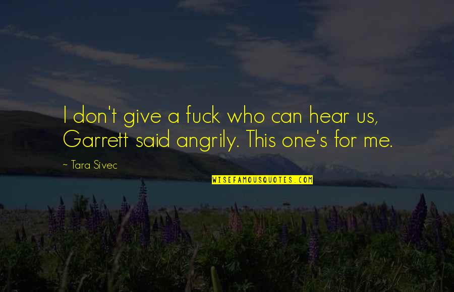 Respecters Quotes By Tara Sivec: I don't give a fuck who can hear