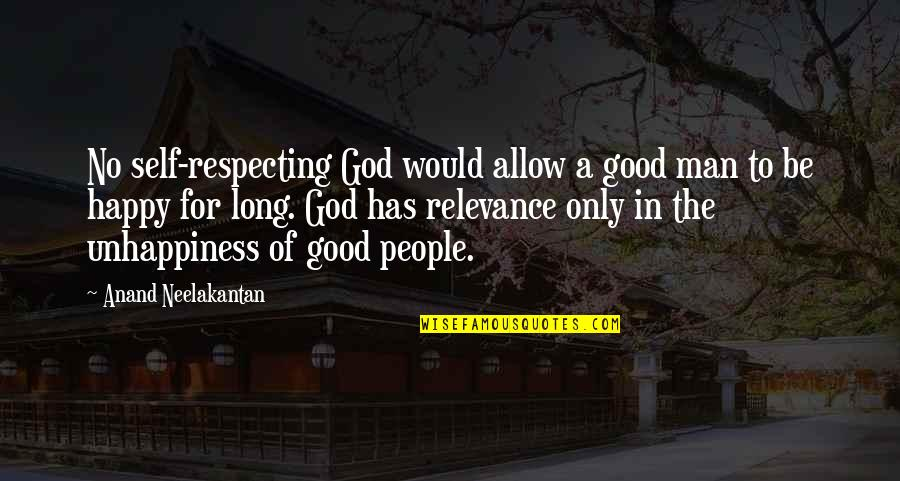 Respecting God Quotes By Anand Neelakantan: No self-respecting God would allow a good man