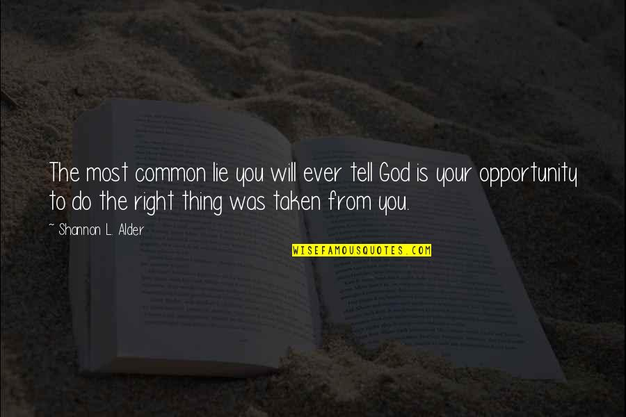 Respecting God Quotes By Shannon L. Alder: The most common lie you will ever tell