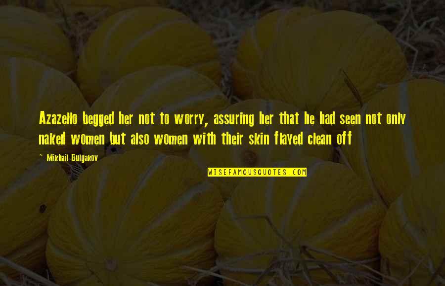 Respeto Sa Matanda Quotes By Mikhail Bulgakov: Azazello begged her not to worry, assuring her