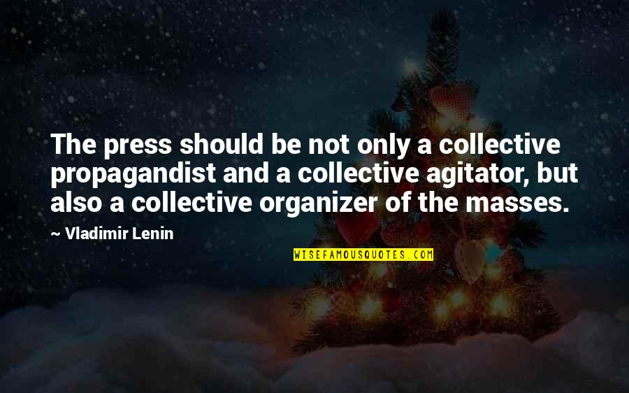 Respondents Quotes By Vladimir Lenin: The press should be not only a collective