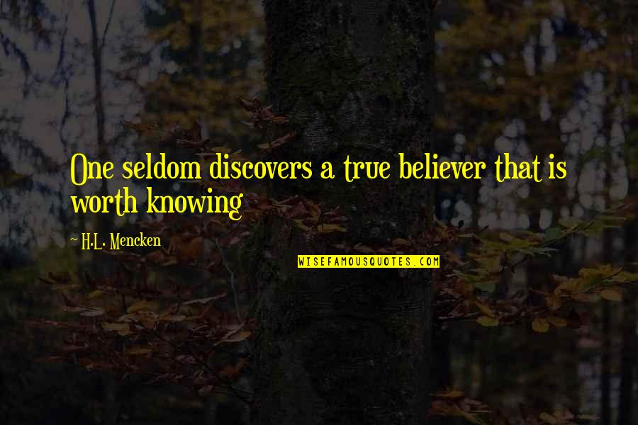 Responisble Quotes By H.L. Mencken: One seldom discovers a true believer that is