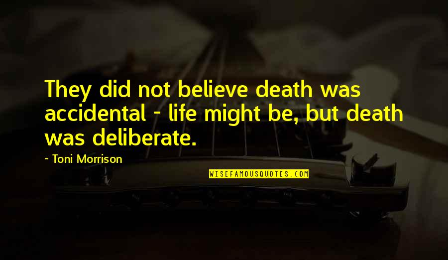 Responsibilities Of A Good Citizen Quotes By Toni Morrison: They did not believe death was accidental -