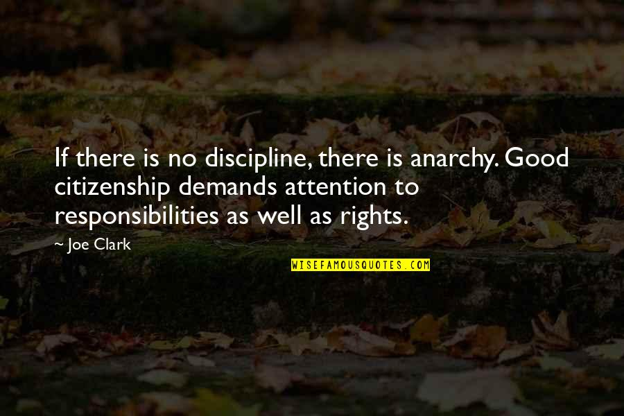 Responsibilities Quotes By Joe Clark: If there is no discipline, there is anarchy.