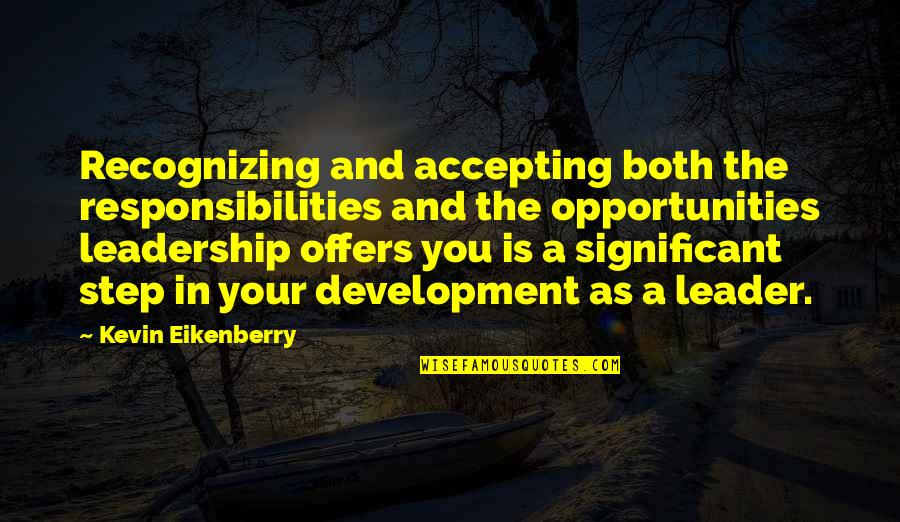 Responsibilities Quotes By Kevin Eikenberry: Recognizing and accepting both the responsibilities and the