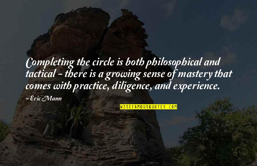 Responsibility And Growing Up Quotes By Eric Mann: Completing the circle is both philosophical and tactical