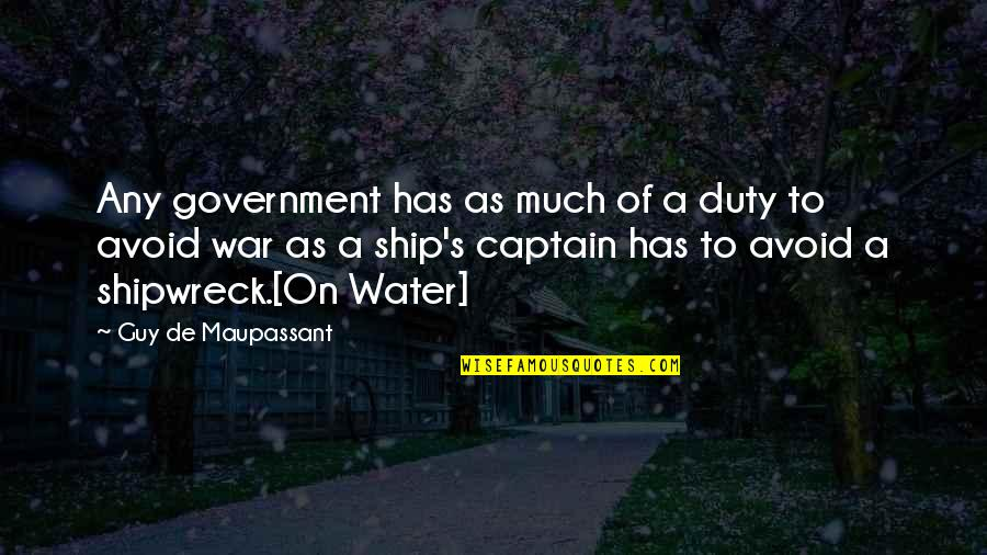 Responsibility Of Leadership Quotes By Guy De Maupassant: Any government has as much of a duty