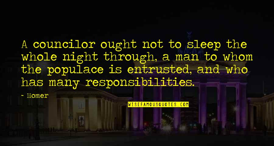Responsibility Of Leadership Quotes By Homer: A councilor ought not to sleep the whole