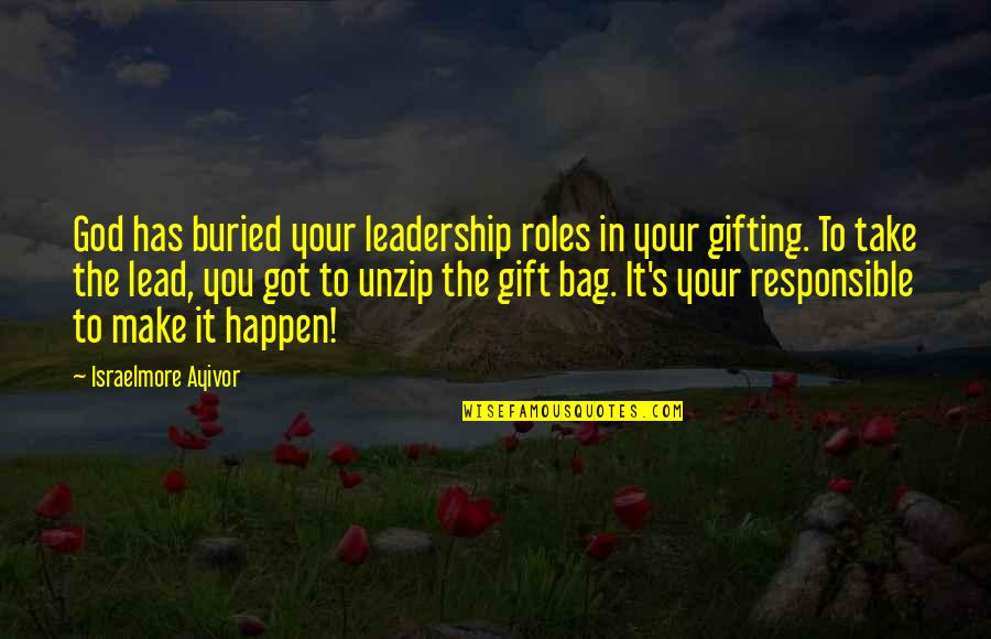 Responsibility Of Leadership Quotes By Israelmore Ayivor: God has buried your leadership roles in your