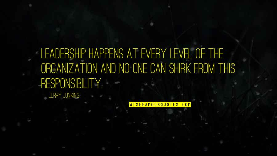 Responsibility Of Leadership Quotes By Jerry Junkins: Leadership happens at every level of the organization