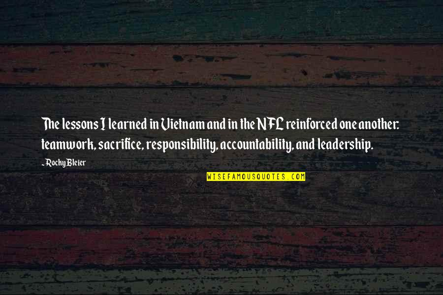 Responsibility Of Leadership Quotes By Rocky Bleier: The lessons I learned in Vietnam and in
