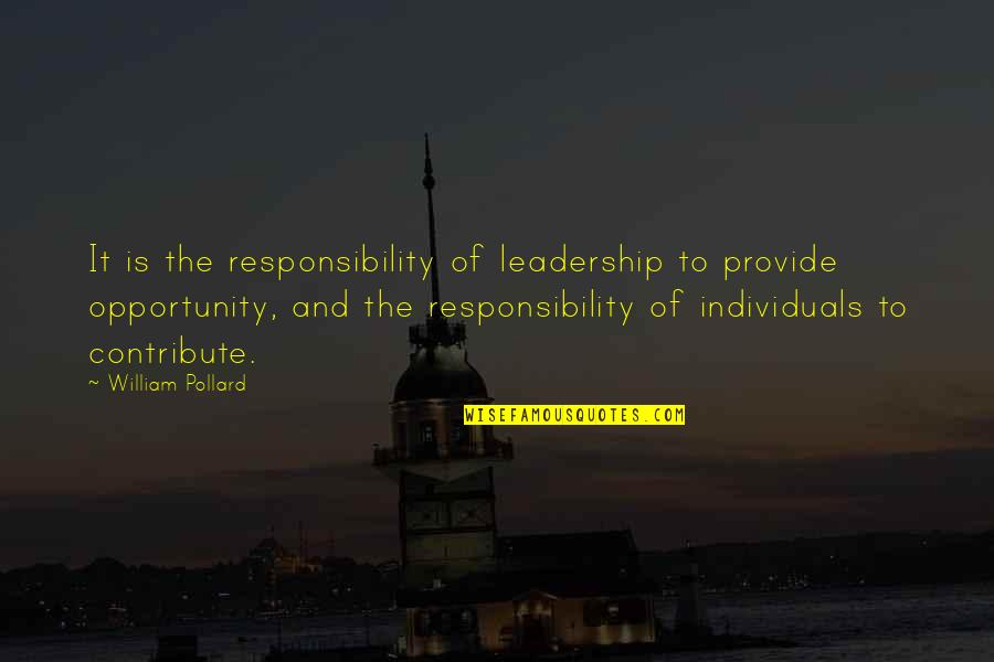 Responsibility Of Leadership Quotes By William Pollard: It is the responsibility of leadership to provide