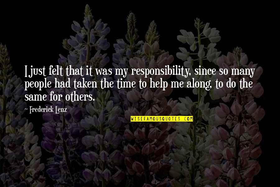 Responsibility To Others Quotes By Frederick Lenz: I just felt that it was my responsibility,