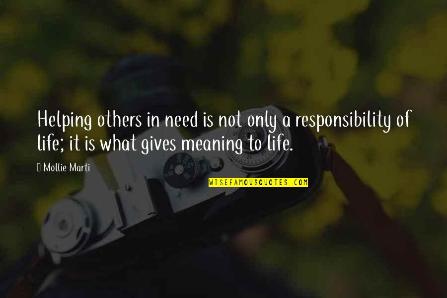 Responsibility To Others Quotes By Mollie Marti: Helping others in need is not only a