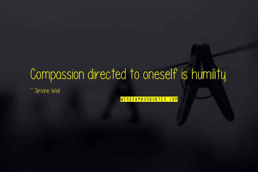 Responsible Husbands Quotes By Simone Weil: Compassion directed to oneself is humility.