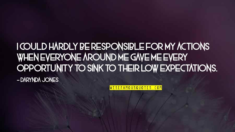 Responsible Your Own Actions Quotes By Darynda Jones: I could hardly be responsible for my actions