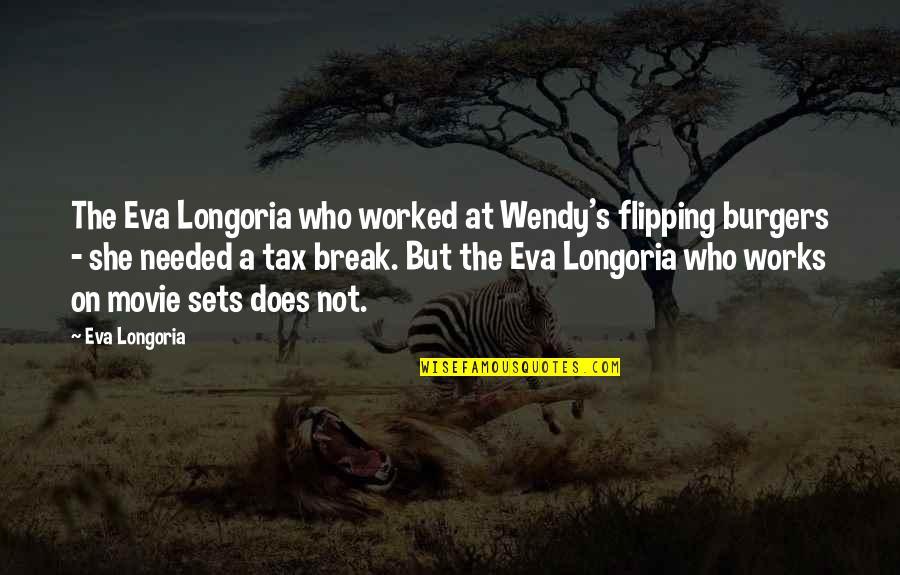 Responsive Design Quotes By Eva Longoria: The Eva Longoria who worked at Wendy's flipping