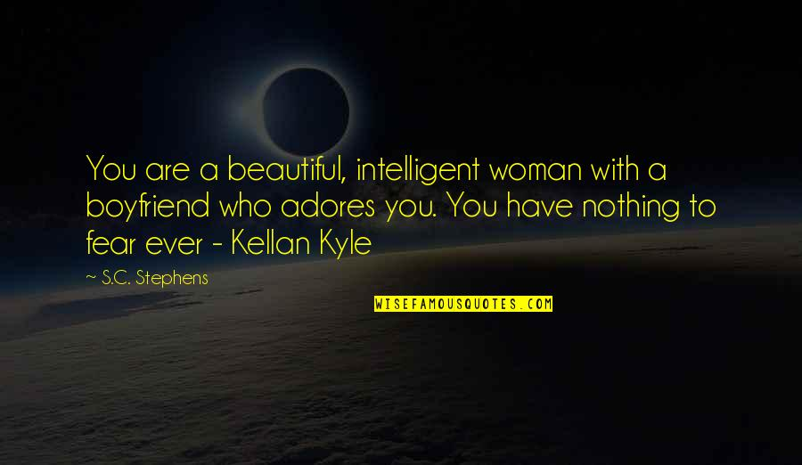 Responsive Design Quotes By S.C. Stephens: You are a beautiful, intelligent woman with a