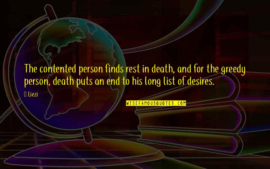 Rest In Peace Life Quotes By Liezi: The contented person finds rest in death, and