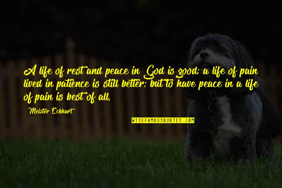 Rest In Peace Life Quotes By Meister Eckhart: A life of rest and peace in God
