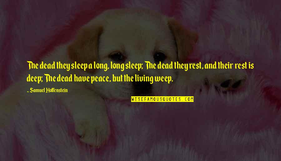 Rest In Peace Life Quotes By Samuel Hoffenstein: The dead they sleep a long, long sleep;