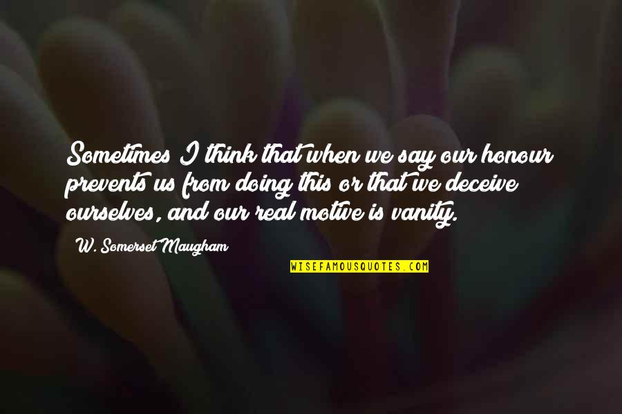 Restarting Friendship Quotes By W. Somerset Maugham: Sometimes I think that when we say our