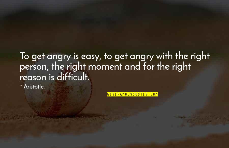 Restarting Life Quotes By Aristotle.: To get angry is easy, to get angry