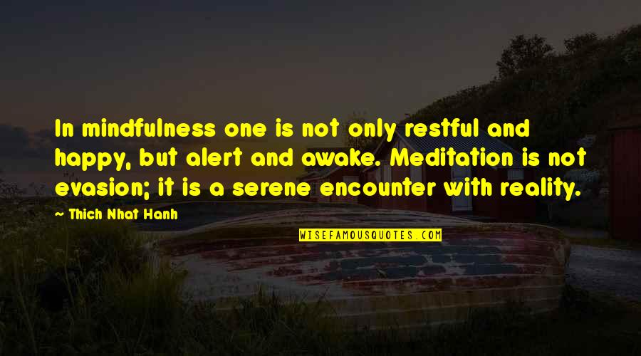 Restful Quotes By Thich Nhat Hanh: In mindfulness one is not only restful and