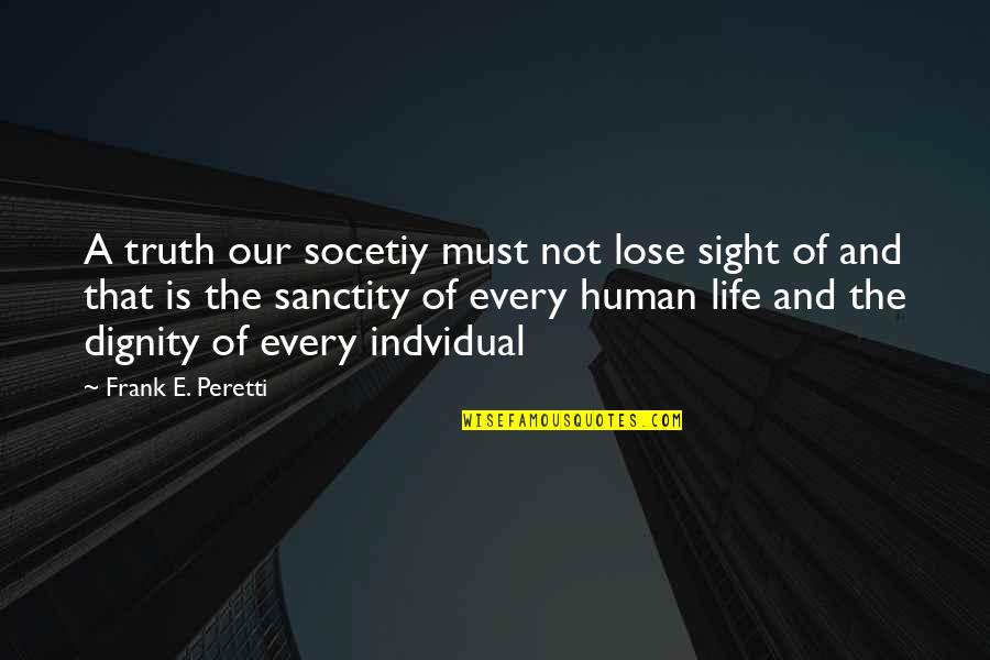 Restorative Aide Quotes By Frank E. Peretti: A truth our socetiy must not lose sight
